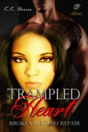 Trampled Heart ebook by K. K. Harris