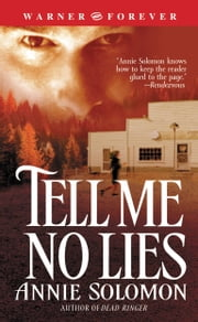 Tell Me No Lies ebook by Annie Solomon