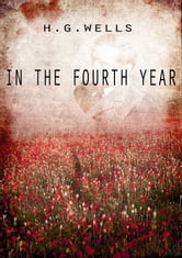 In The Fourth Year ebook by H G Wells