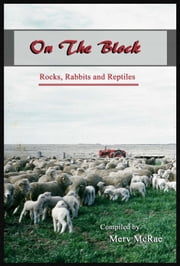 On The Block: Rocks, Rabbits and Reptiles ebook by Merv McRae