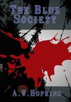 The Blue Society ebook by A.W. Hopkins