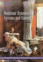 Nonlinear Dynamical Systems and Control - A Lyapunov-Based Approach ebook by VijaySekhar Chellaboina, Wassim M. Haddad