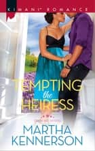 Tempting the Heiress ebook by Martha Kennerson