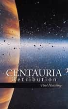 Centauria - Retribution ebook by Paul Hutchings
