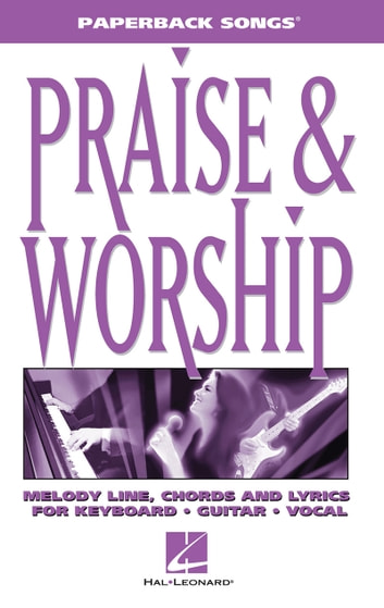 Praise & Worship (Songbook) ebook by Hal Leonard Corp.
