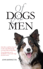 Of Dogs and Men ebook by John Barrington