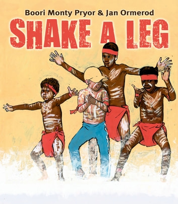 Shake A Leg ebook by Boori Monty Pryor,Jan Ormerod
