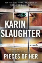 Pieces of Her - A Novel 電子書 by Karin Slaughter