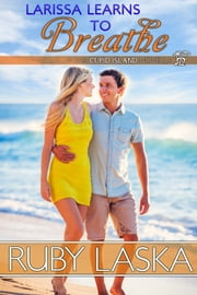 Larissa Learns to Breathe ebook by Ruby Laska