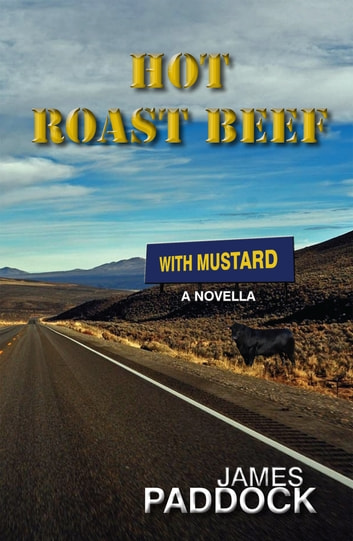 Hot Roast Beef with Mustard ebook by James Paddock