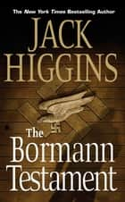 The Bormann Testament ebook by Jack Higgins