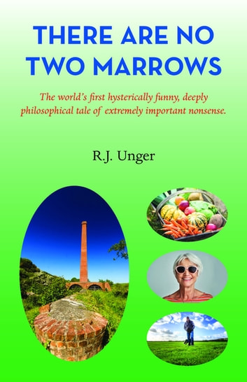 There Are No Two Marrows ebook by R. J. Unger