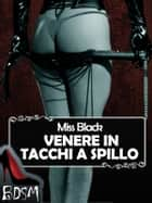Venere in tacchi a spillo (BDSM) eBook by Miss Black