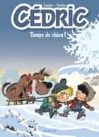 Cédric - Tome 31 - Temps de chien ! eBook by Cauvin, Laudec