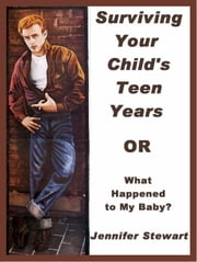 Surviving Your Child's Teen Years ebook by Jennifer Stewart
