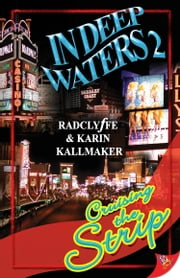 In Deep Waters 2: Cruising the Strip ebook by Radclyffe,Karin Kallmaker