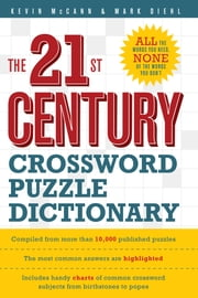 The 21st Century Crossword Puzzle Dictionary ebook by Kevin McCann, Mark Diehl