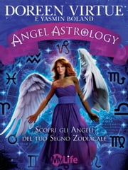 Angel Astrology - Scopri gli Angeli del tuo Segno Zodiacale ebook by Kobo.Web.Store.Products.Fields.ContributorFieldViewModel