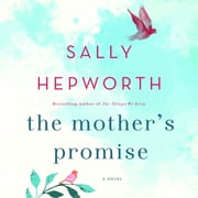 The Mother's Promise - A Novel audiobook by Sally Hepworth