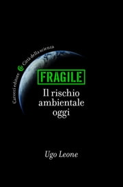 Fragile - Il rischio ambientale ebook by Ugo, Leone