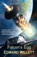 Falcon's Egg ebook by Edward Willett