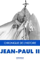 Jean-Paul II ebook by Éditions Chronique, Bruno Larebière