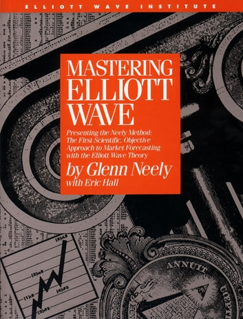 Mastering elliott wave ebook by glenn neely 9780930233440 mastering elliott wave ebook by glenn neely fandeluxe Image collections