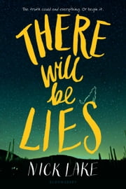 There Will Be Lies ebook by Nick Lake