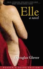 Elle ebook by Douglas Glover, Lawrence Mathews
