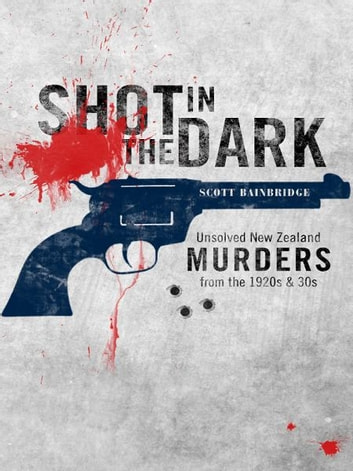 Shot in the Dark ebook by Scott Bainbridge