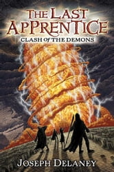 The Last Apprentice: Clash of the Demons (Book 6) ebook by Joseph Delaney