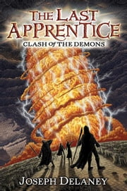 The Last Apprentice: Clash of the Demons (Book 6) ebook by Joseph Delaney,Patrick Arrasmith