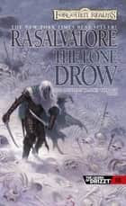 The Lone Drow - The Hunter's Blades Trilogy, Book II ebook by R.A. Salvatore