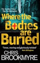 Where the Bodies are Buried eBook by Chris Brookmyre