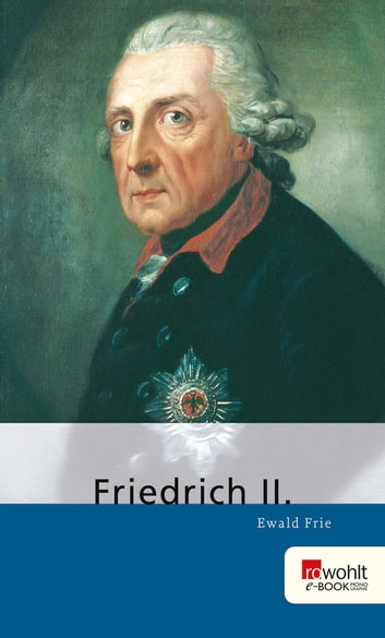 Friedrich II. eBook by Ewald Frie