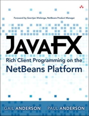 JavaFX Rich Client Programming on the NetBeans Platform ebook by Paul Anderson,Gail Anderson