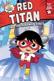 Red Titan and the Runaway Robot - Ready-to-Read Graphics Level 1 ebook by Ryan Kaji, Patrick Spaziante