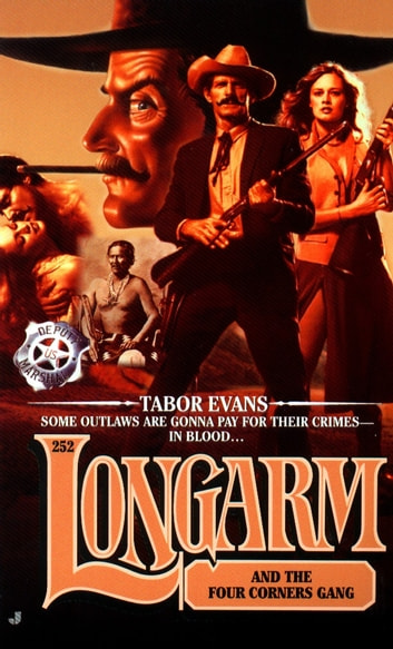 Longarm 252: Longarm and the Four Corners Gang ebook by Tabor Evans