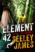 Element 42 - Sabel Security, #1 ebook by Seeley James