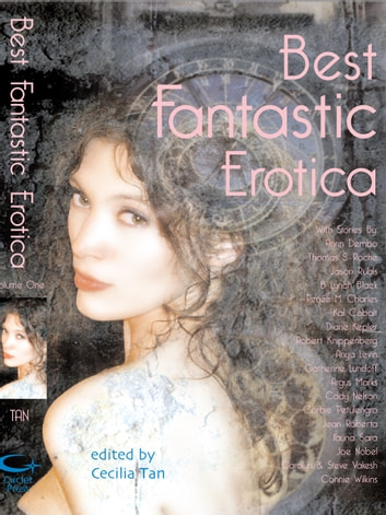 Best Fantastic Erotica ebook by Cecilia Tan,Thomas S. Roche,Arinn Dembo