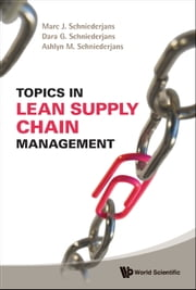 Topics in Lean Supply Chain Management ebook by Marc J Schniederjans,Dara G Schniederjans,Ashlyn M Schniederjans