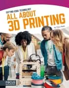 All About 3D Printing ebook by Tracy Abell