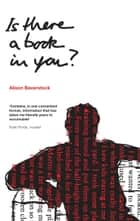 Is there a book in you? eBook by Alison Baverstock