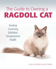 The Guide to Owning a Ragdoll Cat ebook by Susan Nelson Gary Stobel