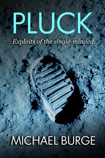 Pluck - Exploits of the single-minded ebook by Michael Burge
