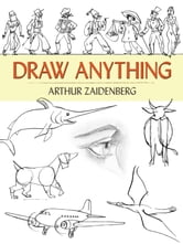 Draw Anything ebook by Arthur Zaidenberg