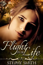 Flight for Life ebook by Stephy Smith