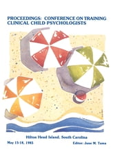 Proceedings of the Conference on Training Clinical Child Psychologists ebook by June M. Tuma