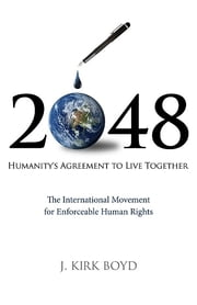 2048 - Humanity's Agreement to Live Together ebook by John Kirk Boyd