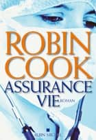 Assurance vie ebook by Robin Cook, Pierre Reigner